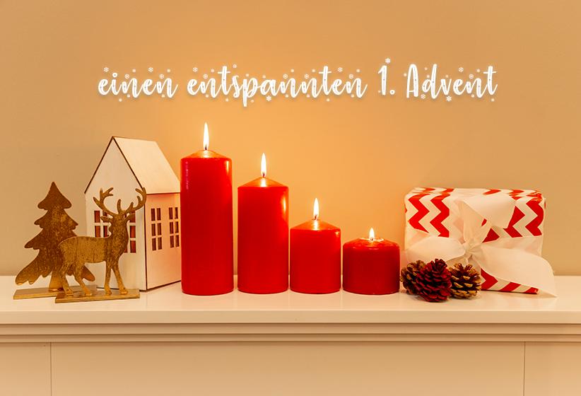 einen entspannten 1. Advent
